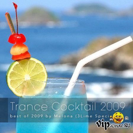 Trance Cocktail 2009: best of 2009 by Melona (3Lime Specials) (2009)