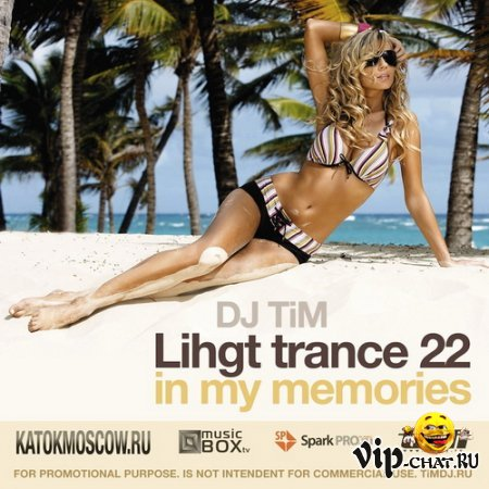Light Trance 22: In My Memories (mixed by Dj TiM) (2010)