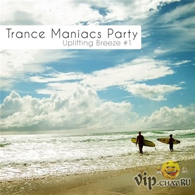 Trance Maniacs Party: Uplifting Breeze #1 (2010)