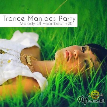 Trance Maniacs Party: Melody Of Heartbeat #20 (2010)