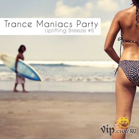 Trance Maniacs Party: Uplifting Breeze #5 (2010)