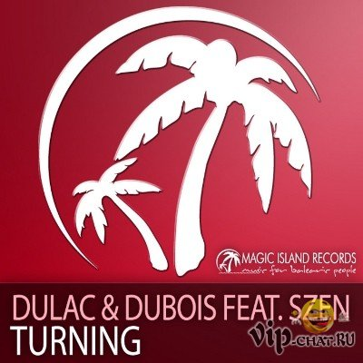 Dulac & Dubois Feat. Szen - Turning (2010)
